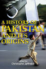 A History of Pakistan and Its Origins by Anthem Press (Paperback, 2004)