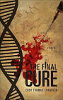 The Final Cure by Cody Thomas Chandler (Paperback / softback, 2010)