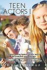 Teen Actors I by Erin Bishop (Paperback / softback, 2013)