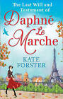 The Last Will And Testament Of Daphne Le Marche by Kate Forster (Paperback, 2016)