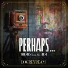 Perhaps von Logreybeam (2012)