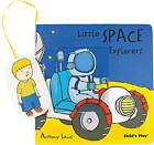 Little Space Explorers by Anthony Lewis (Board book, 2007)