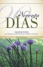 Noventa Días : Incentivo para Personas Cristianas Que Comen en Exceso by Pat...