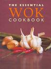 The Essential Wok Cookbook by Murdoch Books (Hardback, 2002)