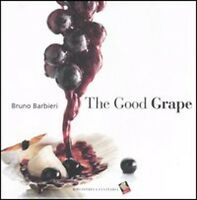The Good Grape: Using Grapes In Italian Cuisine / Italian Cooking /