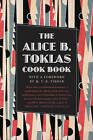 The Alice B. Toklas Cook Book by Alice B. Toklas (Paperback, 2010)