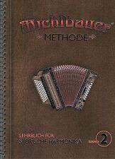 Steirische Harmonika Schule : Michlbauer Methode 2 Lehrbuch mit CD Griffschrift