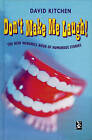 Don't Make Me Laugh: The Windmill Book of Humorous Stories by David E. Kitchen (Hardback, 1998)