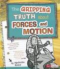 The Gripping Truth about Forces and Motion by Agnieszka Biskup (Hardback)