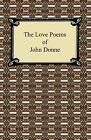 The Love Poems of John Donne by John Donne (2009, Paperback)