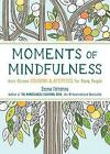 Moments of Mindfulness: Anti-Stress Coloring & Activities for Busy People by Experiment (Paperback / softback, 2016)