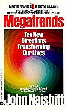 Megatrends : Ten New Directions Transforming Our Lives by Naisbitt, John
