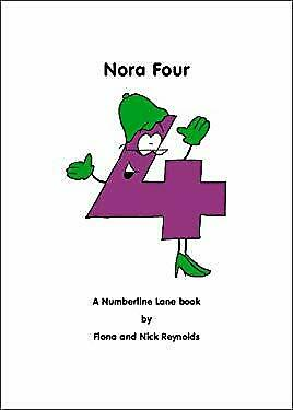 Nora Four - A Numberline Lane Book by Fiona and Nick Reynolds