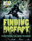 Finding Bigfoot: Everything You Need to Know by Animal Planet (Paperback / softback, 2013)