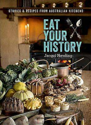1 of 1 - Eat Your History: Stories and Recipes from Australian Kitchens.NEWLING.VGC+ c13