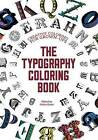 The Typography Coloring Book: Creative Coloring for Grown-Ups by Gillian Johnson (Paperback / softback, 2015)