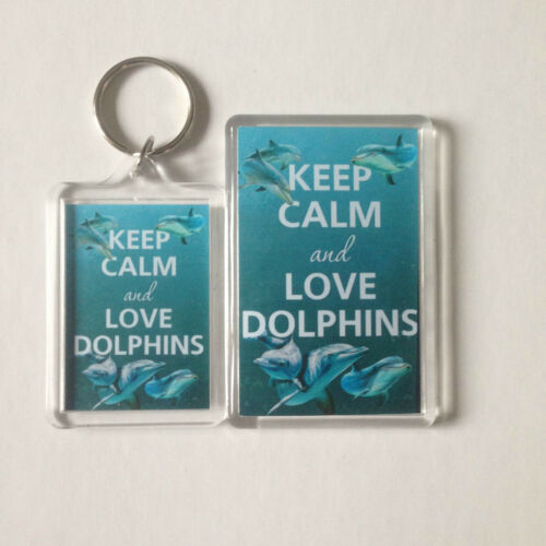 KEEP CALM AND LOVE DOLPHINS Keyring or Fridge Magnet 1 = GIFT PRESENT IDEA