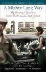 A Mighty Long Way: My Journey to Justice at Little Rock Central High School by Carlotta Walls Lanier (Paperback / softback, 2010)