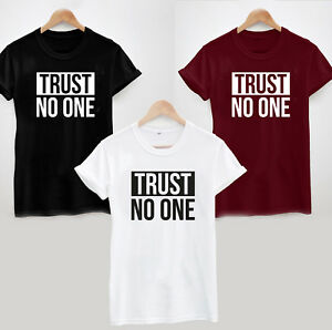 Trust-No-One-T-Shirt-Cool-Ladies-or-Unisex-Tee-Top-Slogan-Statement