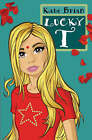 Lucky T by Kate Brian (Paperback, 2005)