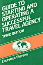 Guide to Starting & Operating a Travel Agency (The Travel Management Library Ser