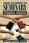 What to Expect in Seminary by Virginia Samuel Cetuk (Paperback, 1999)