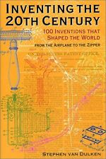 Inventing the 20th Century: 100 Inventions That Sh