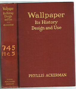 Wallpaper-Its-History-Design-and-Use-by-Phyllis-Ackerman-1938-2nd-Ed-Vintage