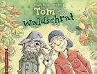 Tom und der Waldschrat von Claudia Mende (2015, Gebundene Ausgabe)