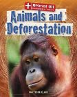 Animals and Deforestation by Matteson Claus (Hardback, 2013)