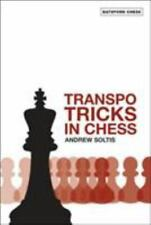 Batsford Chess Bks.: Transpo Tricks in Chess : Finesse Your Chess Moves and...