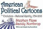 American Political Cartoons: From 1754 to 2010 by Stephen Hess, Sandy Northrop (Paperback, 2011)