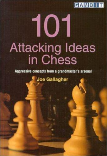 101 Attacking Ideas in Chess by Joe Gallagher