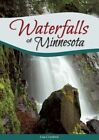 Waterfalls of Minnesota: Your Guide to the Most Beautiful Waterfalls in the State by Lisa Crayford (Paperback, 2016)