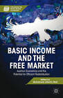 Basic Income and the Free Market: Austrian Economics and the Potential for Efficient Redistribution by Palgrave Macmillan (Hardback, 2013)
