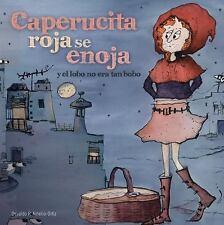 Caperucita roja se enoja: y el lobo no era tan bobo (Spanish Edition)