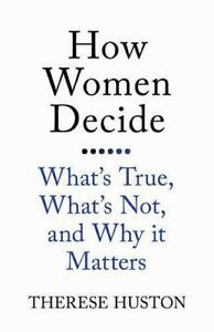 How-Women-Decide-What-039-s-True-What-039-s-Not-and-Why-It-Matters-by-Huston-Therese