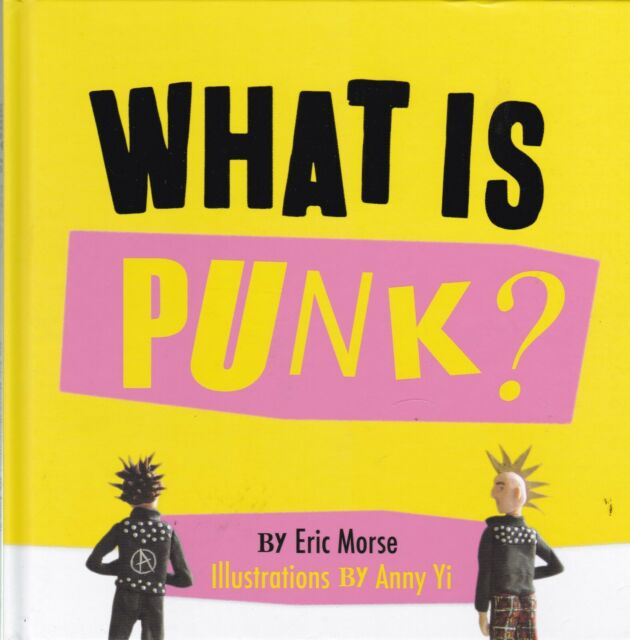 What is Punk? by Eric Morse (Hardback) Brand New Book - 9781782436485