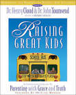 Raising Great Kids: A Comprehensive Guide to Parenting with Grace and Truth: Workbook for Parents of School-age Children by Dr. Henry Cloud, John Townsend (Paperback, 2000)