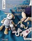 Süße Häkelideen für Babys (kreativ.kompakt.) von Melanie Czerny (2018, Taschenbuch)