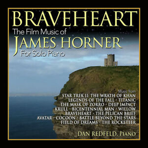 Braveheart - The Film Music Of James Horner - James Hor