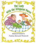 The Lady with the Alligator Purse by Nadine Bernard Hoberman Westcott (Hardback, 1990)