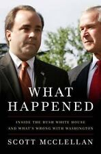 What Happened: Inside the Bush White House and What's Wrong with Washington: Ins