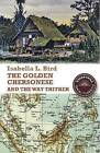 The Golden Chersonese and the Way Thither by Isabella L. Bird (Paperback, 2011)