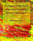 The Metatheory of Physics Theories, and the Theory of Everything as a Quantum Computer Language by Stephen Blaha (Paperback / softback, 2005)