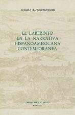 El Laberinto en la Narrativa Hispanoamericana Contemporánea (MonografÃas A)