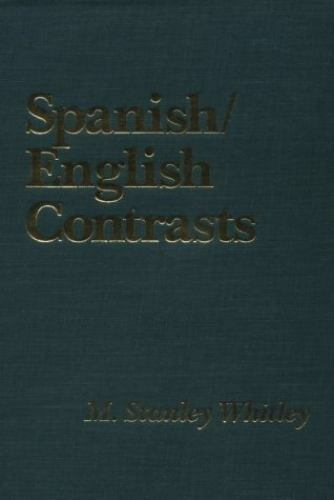 Spanish/English Contrasts: An Introduction to Spanish Linguistics