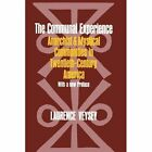 The Communal Experience: Anarchist and Mystical Communities in Twentieth-century America by Laurence R. Veysey (Paperback, 1978)