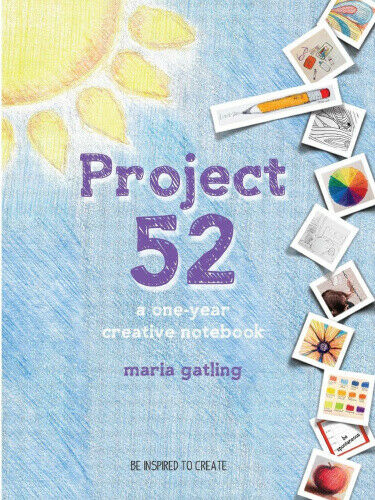 Project 52 Revised Edition by Maria Gatling.