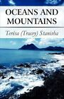 Oceans and Mountains 9781451234077 by Teresa Stanisha Paperback